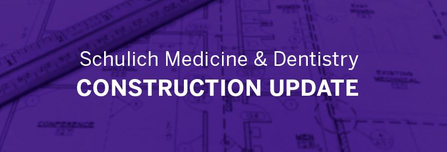 Construction update - Schulich School of Medicine