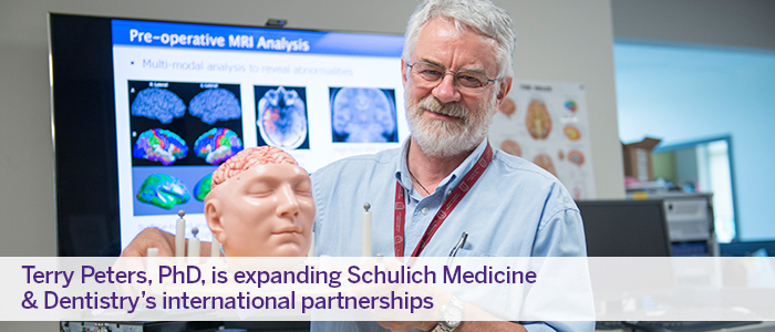 Terry Peters is helping to expand Schulich Medicine & Dentistry's international partnerships