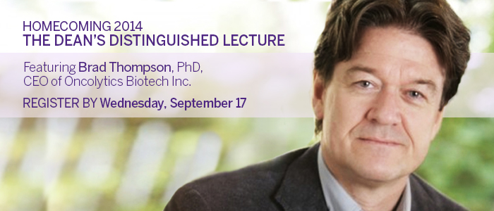 Join us for the inaugural Dean's Distinguished Lecture September 20, 2014 featuring Brad Thompson, PhD,