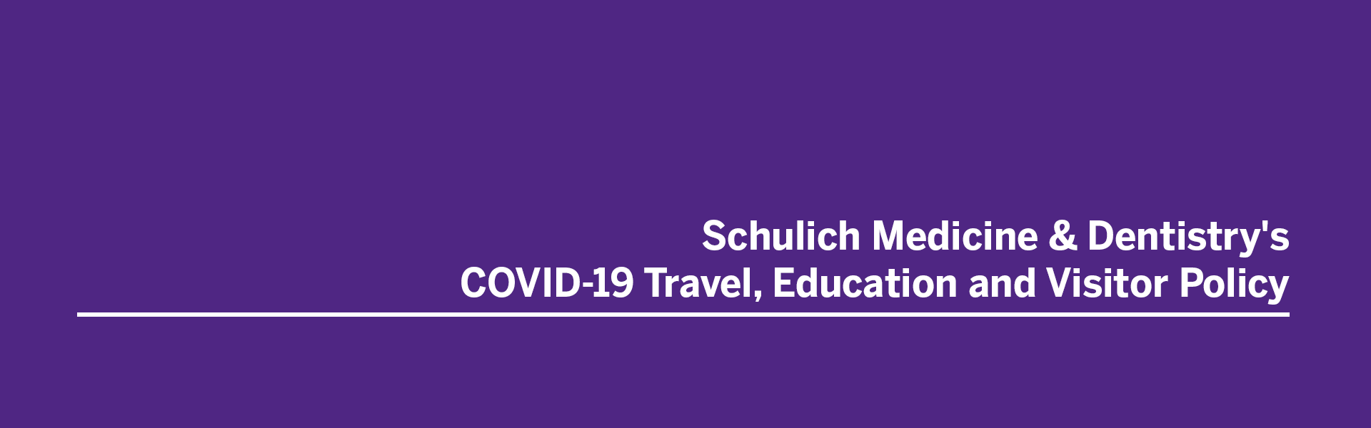 Schulich Medicine & Dentistry's COVID-19 Travel, Education and Visitor Policy